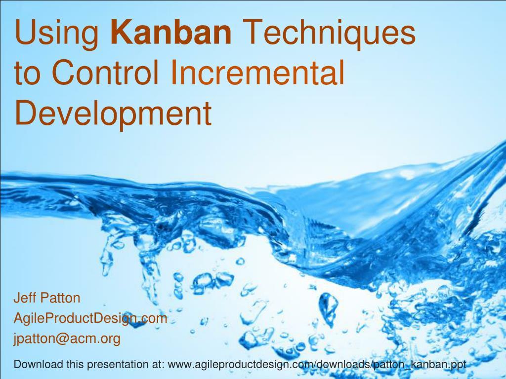 using kanban techniques to control incremental development l.