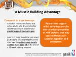 a muscle building advantage