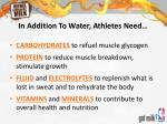 in addition to water athletes need