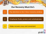 our recovery must do s