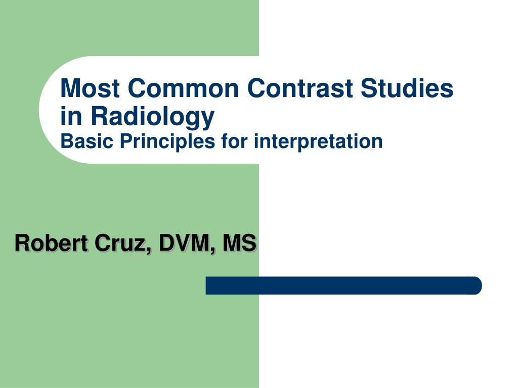 most common contrast studies in radiology basic principles for interpretation l.