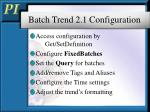 batch trend 2 1 configuration