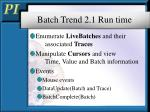 batch trend 2 1 run time