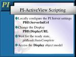 pi activeview scripting