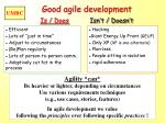 good agile development is does isn t doesn t