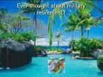 ever thought about military retirement25