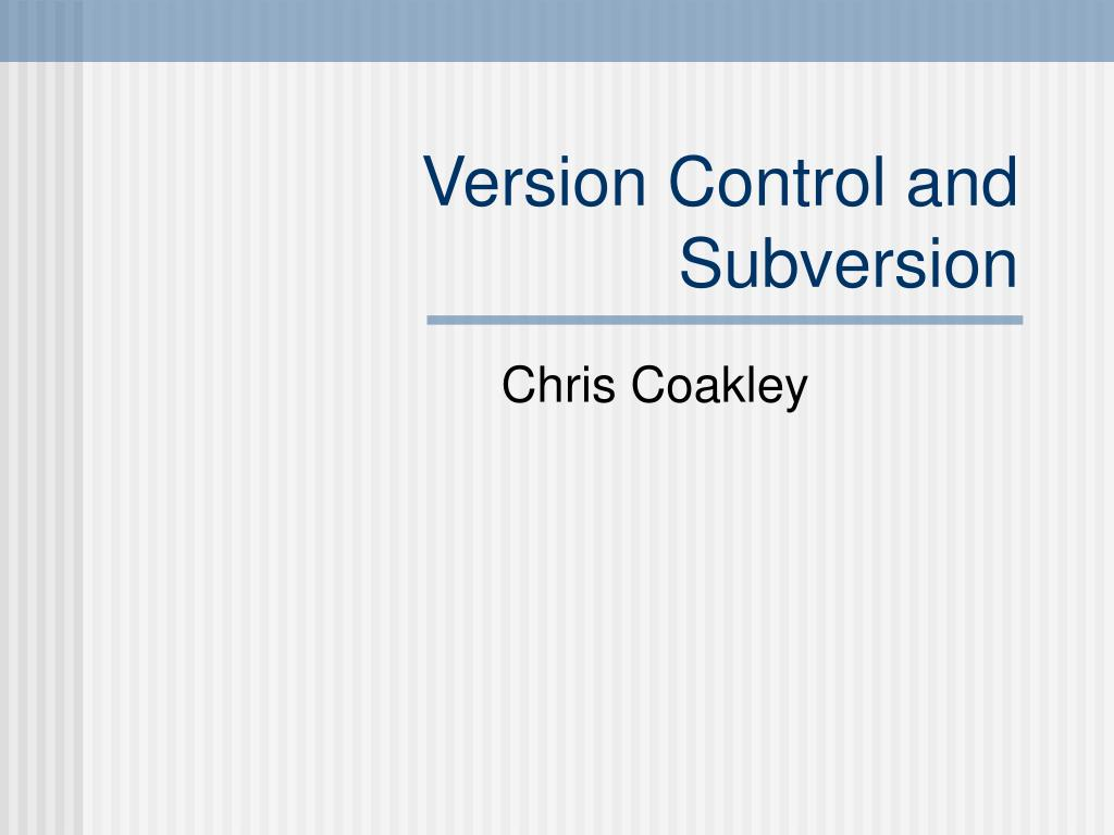 version control and subversion l.