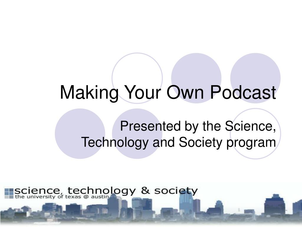 making your own podcast l.