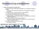revolutionizing entertainment