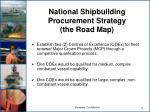 national shipbuilding procurement strategy the road map
