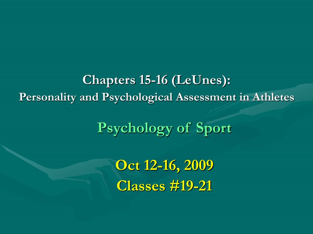 chapters 15 16 leunes personality and psychological assessment in athletes l.