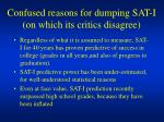 confused reasons for dumping sat i on which its critics disagree