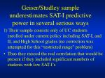 geiser studley sample underestimates sat i predictive power in several serious ways