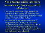 non academic and or subjective factors already loom large in uc admissions