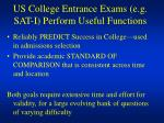 us college entrance exams e g sat i perform useful functions