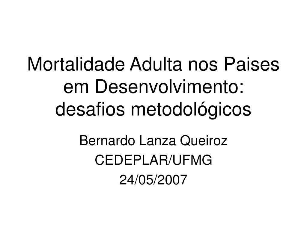 mortalidade adulta nos paises em desenvolvimento desafios metodol gicos l.