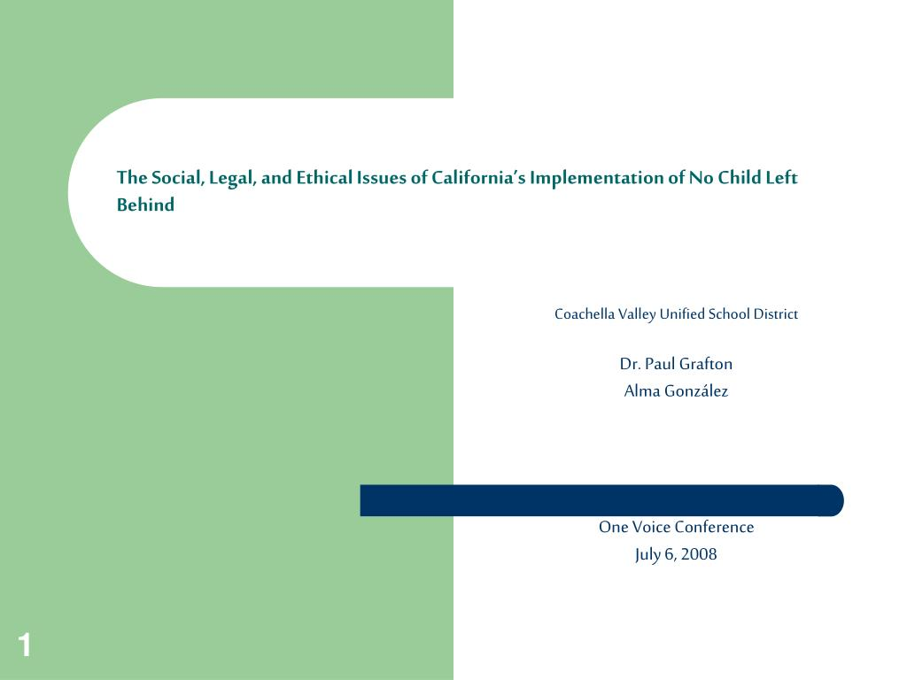 the social legal and ethical issues of california s implementation of no child left behind l.