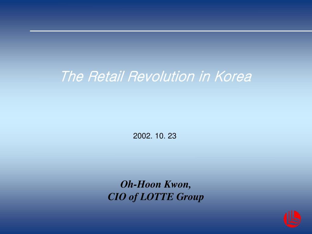 the retail revolution in korea l.