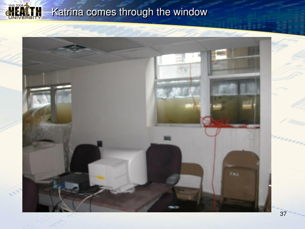 Katrina comes through the window