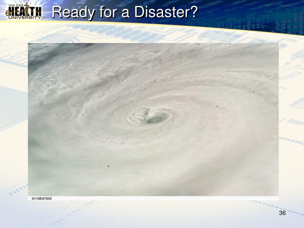 Ready for a Disaster?