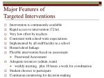major features of targeted interventions