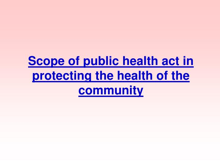 scope of public health act in protecting the health of the community n.