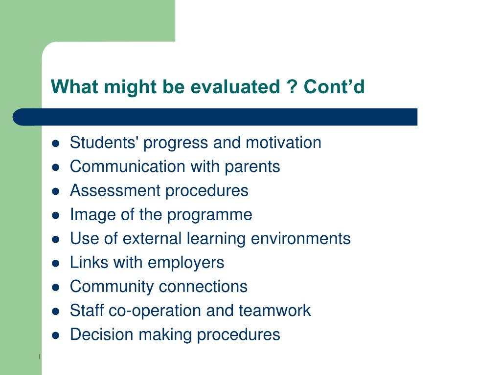 What might be evaluated ? Cont'd