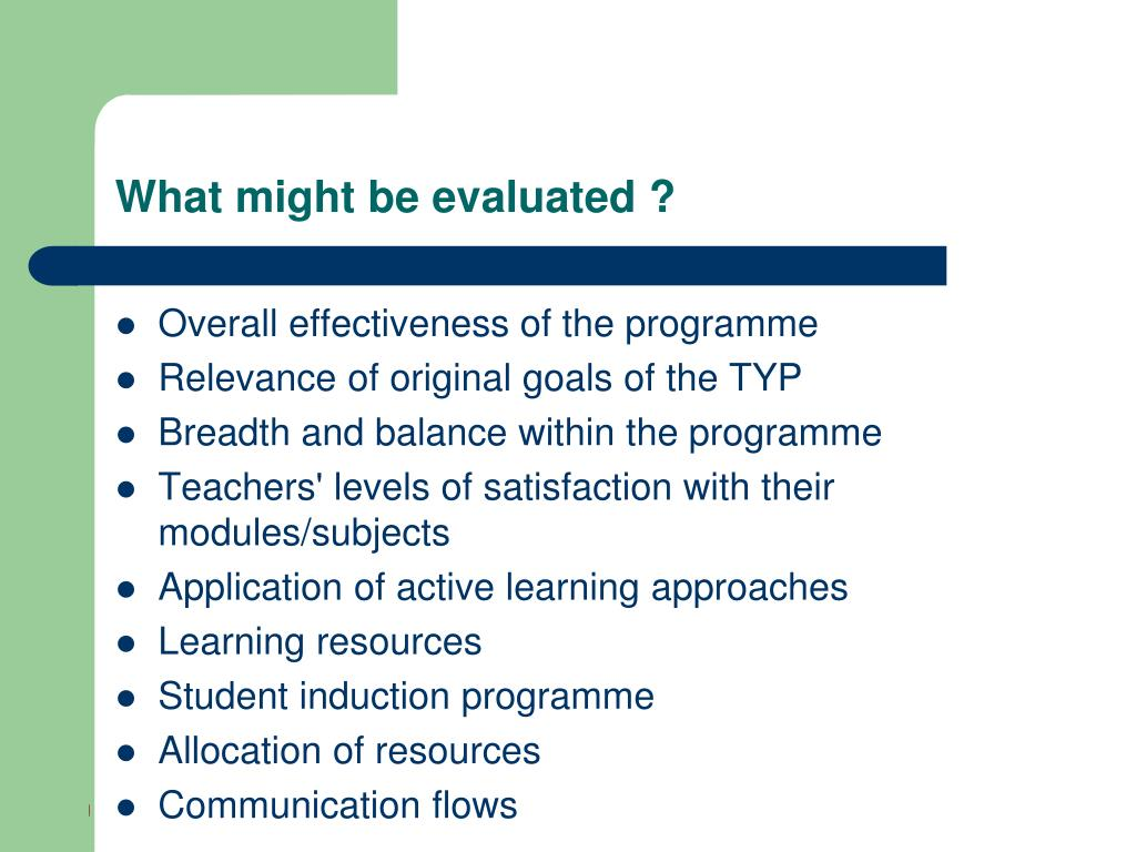 What might be evaluated ?