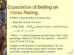 expectation of betting on horse racing