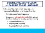 using language to learn l earning to use language