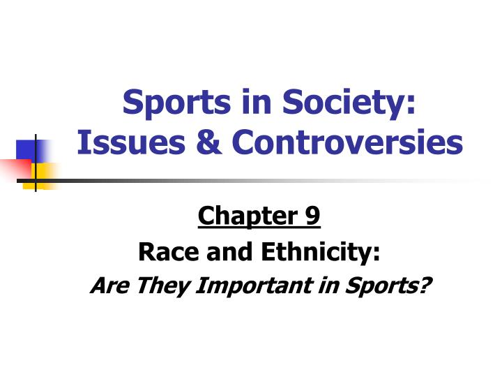 sports in society issues controversies n.