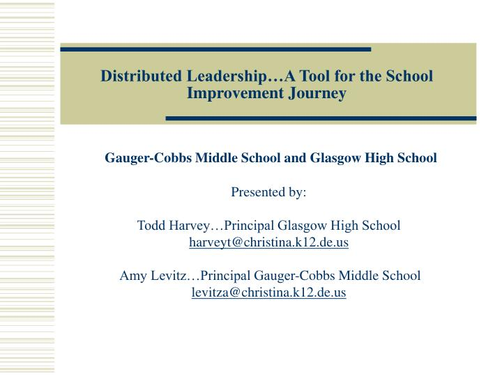 distributed leadership a tool for the school improvement journey n.