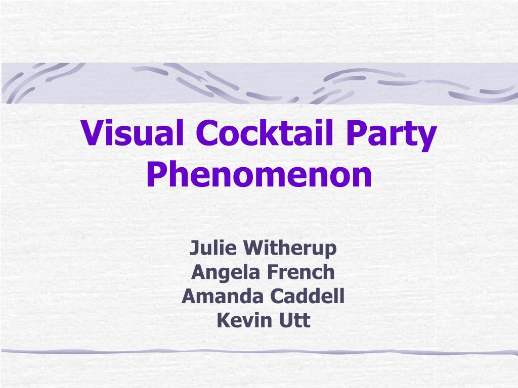 visual cocktail party phenomenon l.
