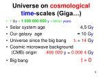 universe on cosmological time scales giga