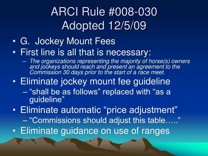 Arci rule 008 030 adopted 12 5 09
