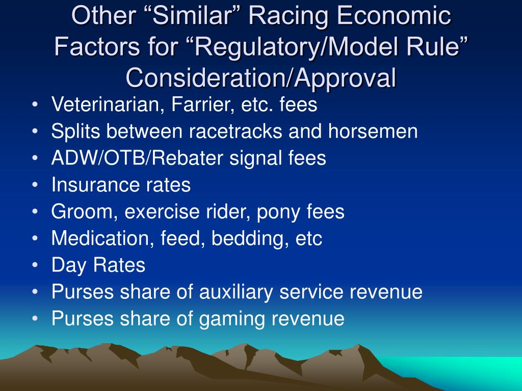"""Other """"Similar"""" Racing Economic Factors for """"Regulatory/Model Rule"""" Consideration/Approval"""
