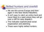 skilled hunters and overkill