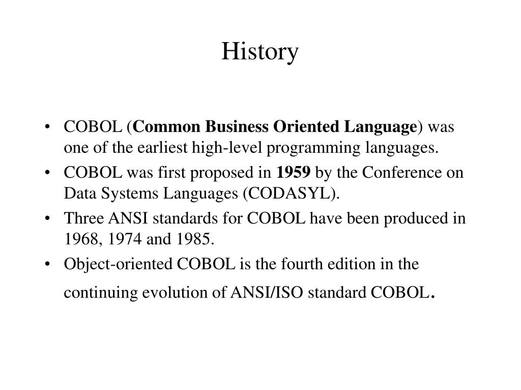 an in depth look at common business oriented language cobol From assembly languages such as flow-matic, it was a logical progression to the development of high-level computer languages, such as fortran (formula translation) and cobol the language of business between 1955 (when flow-matic was introduced) and 1959, a number of attempts at developing a specific business.
