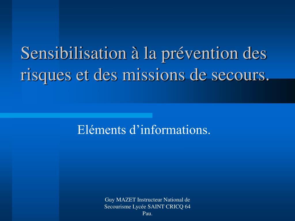 sensibilisation la pr vention des risques et des missions de secours l.