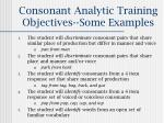 consonant analytic training objectives some examples