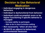 decision to use behavioral medication