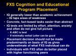 fxs cognition and educational program placement