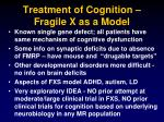 treatment of cognition fragile x as a model