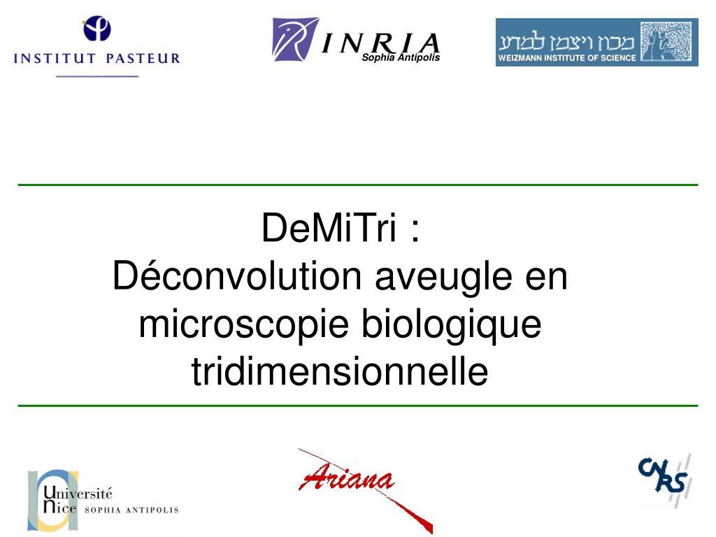 demitri d convolution aveugle en microscopi e biologique tridimensionnelle l.