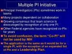 multiple pi initiative