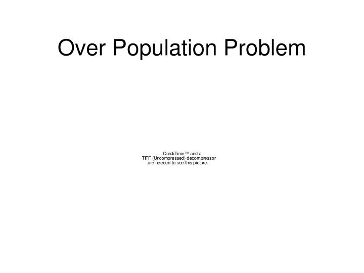 over population problem statement Overpopulation occurs when an organism's numbers exceed the carrying capacity of its habitat human population is growing at a rate of approximately 78 million people per year with over 7 billion people living on the planet today and estimates reaching be.