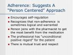 adherence suggests a person centered approach
