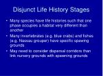 disjunct life history stages