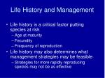 life history and management