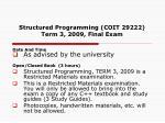 structured programming coit 29222 term 3 2009 final exam